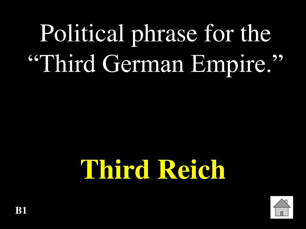 "Political phrase for the ""Third German Empire."""