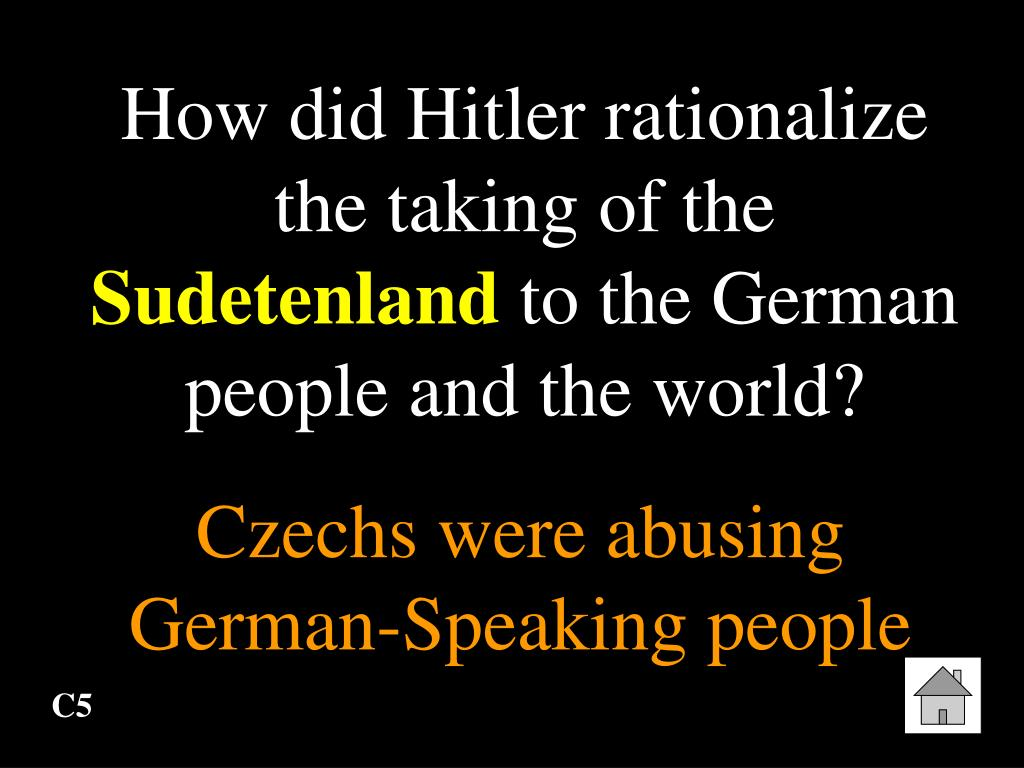 How did Hitler rationalize the taking of the