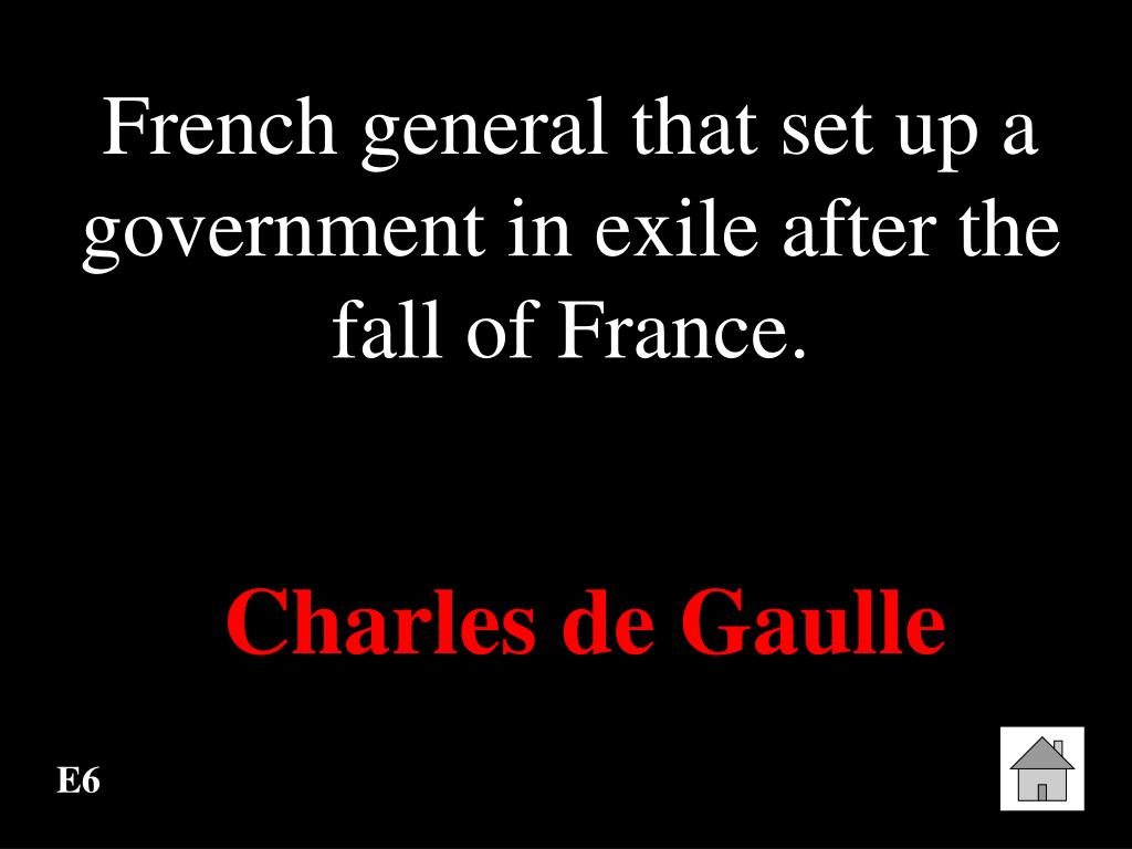French general that set up a government in exile after the fall of France.