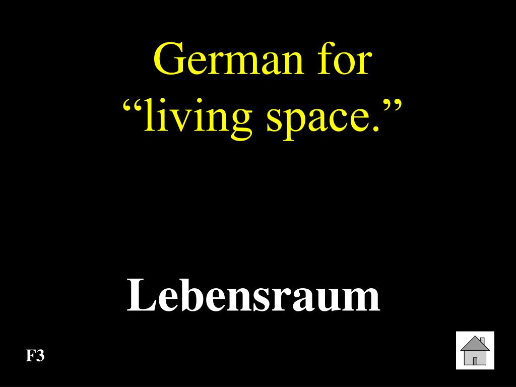 """German for           """"living space."""""""