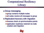 computational resiliency library