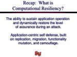 recap what is computational resiliency
