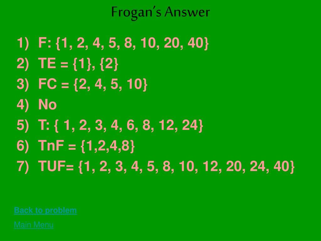 Frogan's Answer