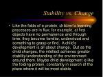 stability vs change