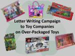 letter writing campaign to toy companies on over packaged toys