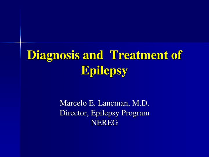 the features of epilepsy and its treatment Familial autosomal dominant lateral temporal lobe epilepsy (autosomal dominant focal epilepsy with auditory features) effects is the goal of epilepsy treatment.