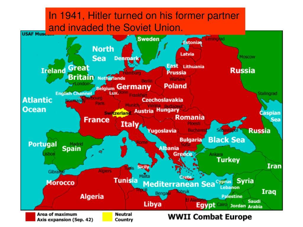 In 1941, Hitler turned on his former partner