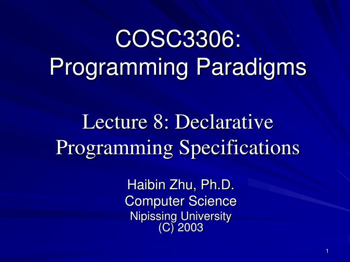 cosc3306 programming paradigms lecture 8 declarative programming specifications n.