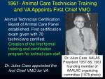 1961 animal care technician training and va appoints first chief vmo