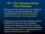 1971 nih laboratory animal policy released