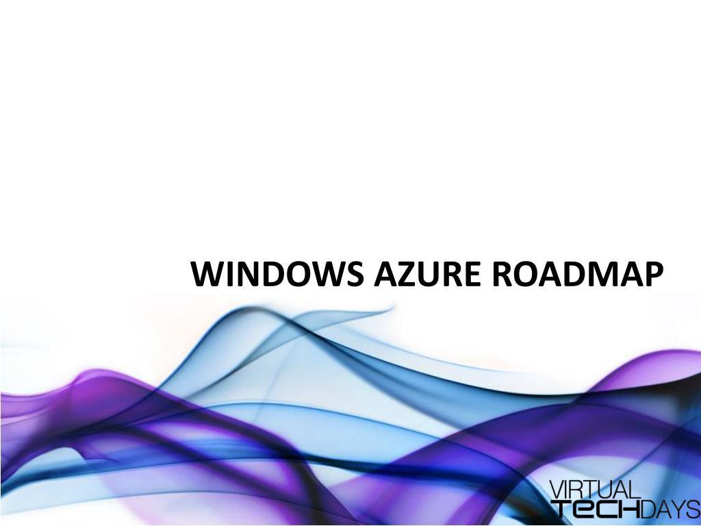 Windows Azure Roadmap