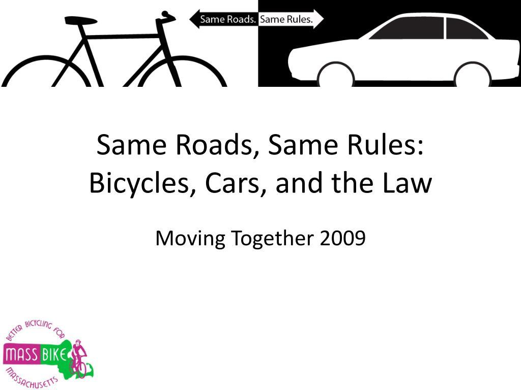 Same Roads, Same Rules: