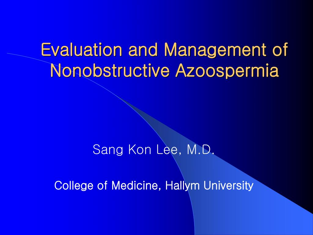 PPT - Evaluation and Management of Nonobstructive Azoospermia