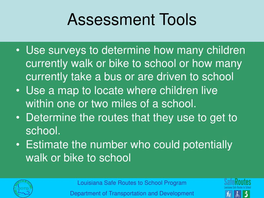 Use surveys to determine how many children currently walk or bike to school or how many currently take a bus or are driven to school