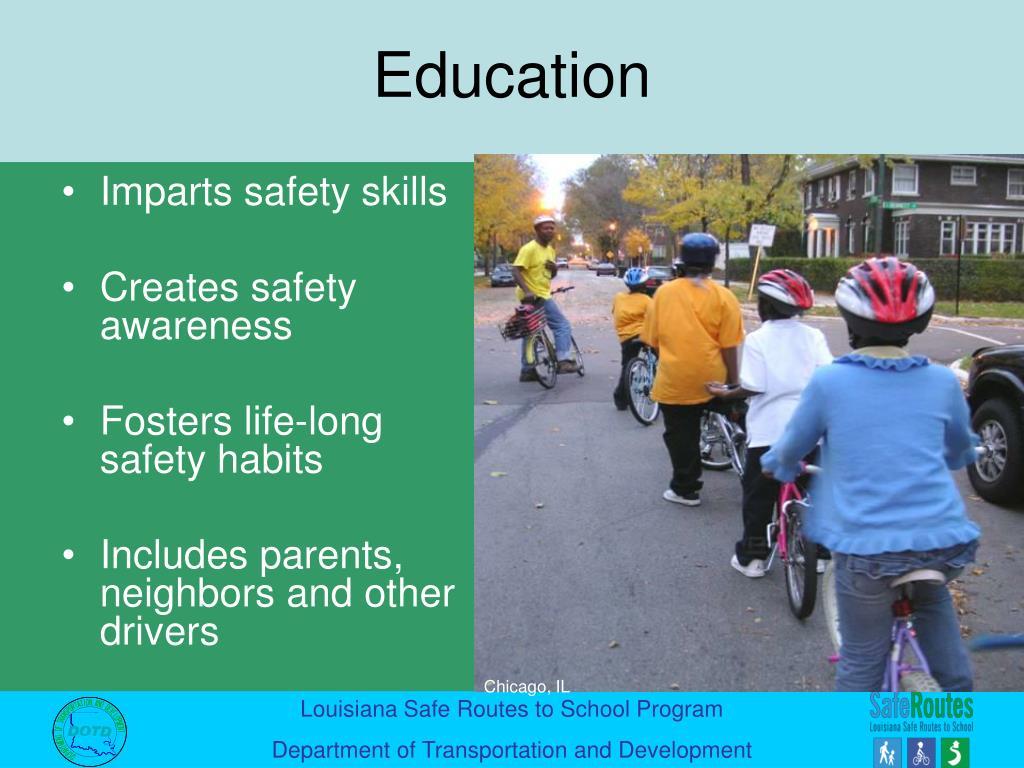 Imparts safety skills