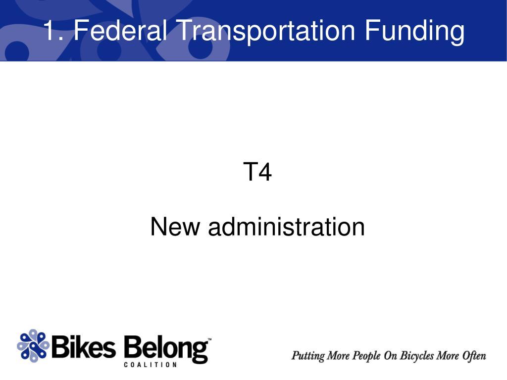 1. Federal Transportation Funding