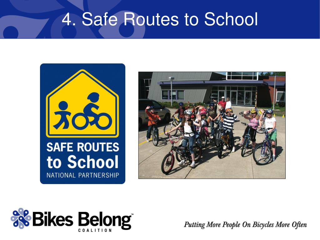 4. Safe Routes to School