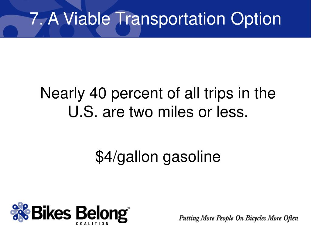7. A Viable Transportation Option