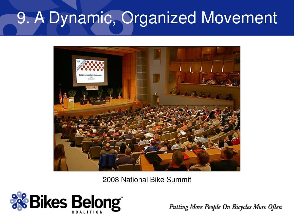 9. A Dynamic, Organized Movement