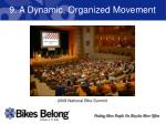 9 a dynamic organized movement