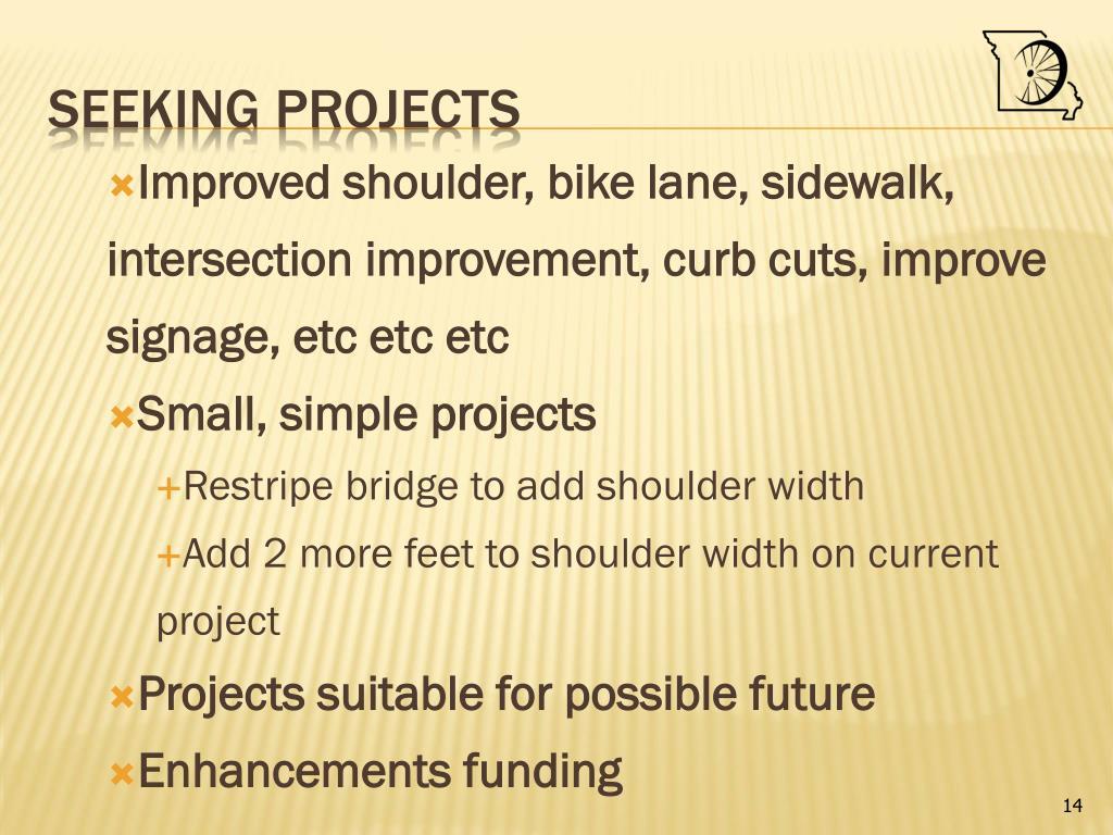 Improved shoulder, bike lane, sidewalk, intersection improvement, curb cuts, improve signage, etc etc etc