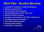 work plan routine services