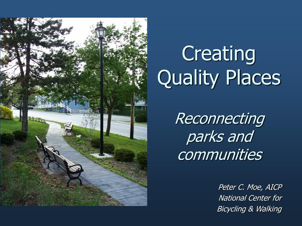 creating quality places reconnecting parks and communities l.