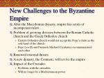 new challenges to the byzantine empire