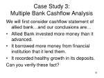 case study 3 multiple bank cashflow analysis30