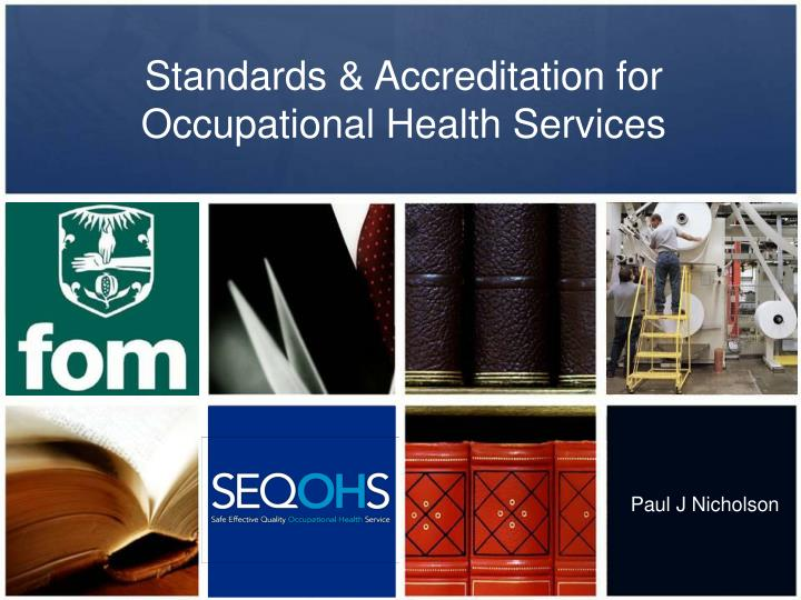 Standards accreditation for occupational health services
