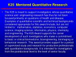 k25 mentored quantitative research