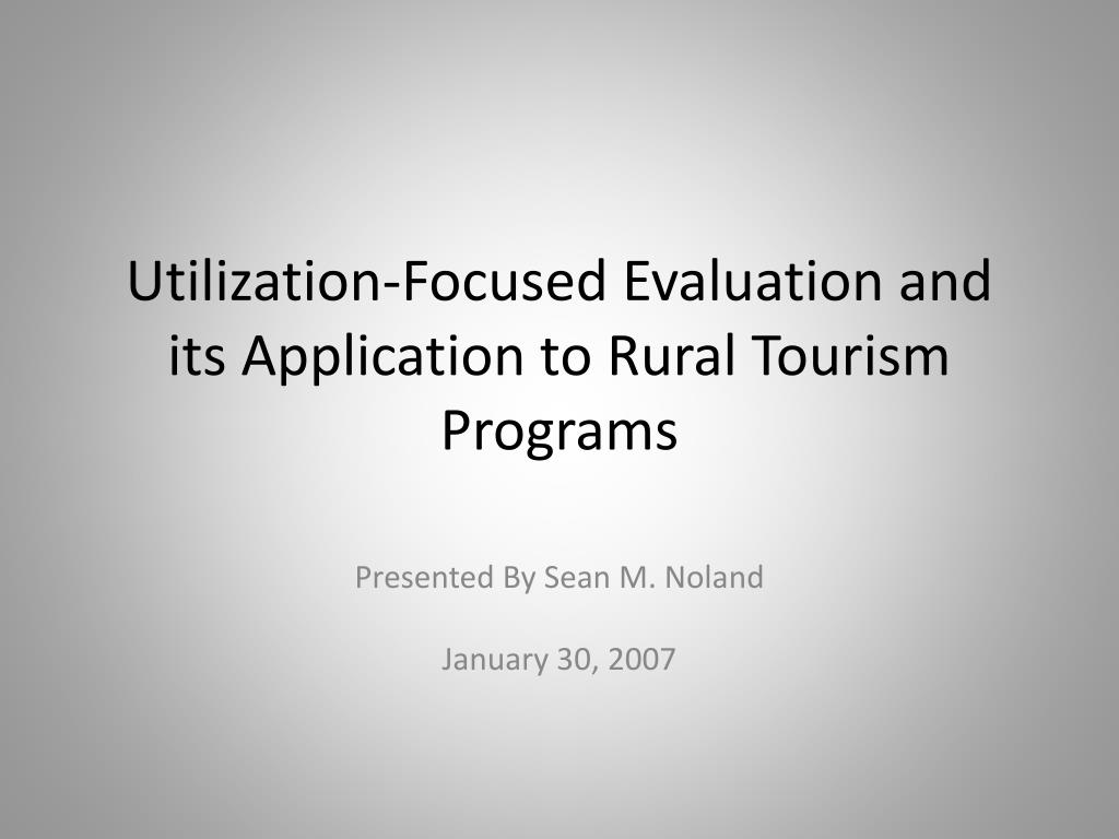 utilization focused evaluation and its a pplication to rural tourism programs l.