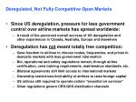 deregulated not fully competitive open markets