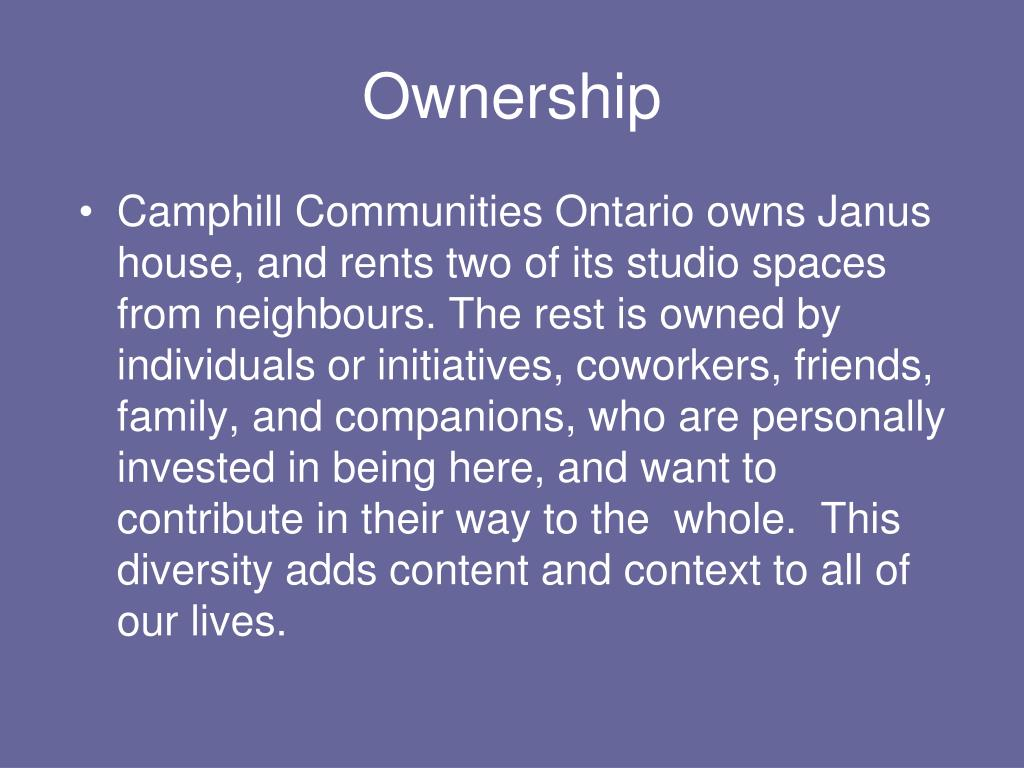 Camphill Communities Ontario owns Janus house, and rents two of its studio spaces from neighbours. The rest is owned by individuals or initiatives, coworkers, friends, family, and companions, who are personally invested in being here, and want to contribute in their way to the  whole.  This diversity adds content and context to all of our lives.