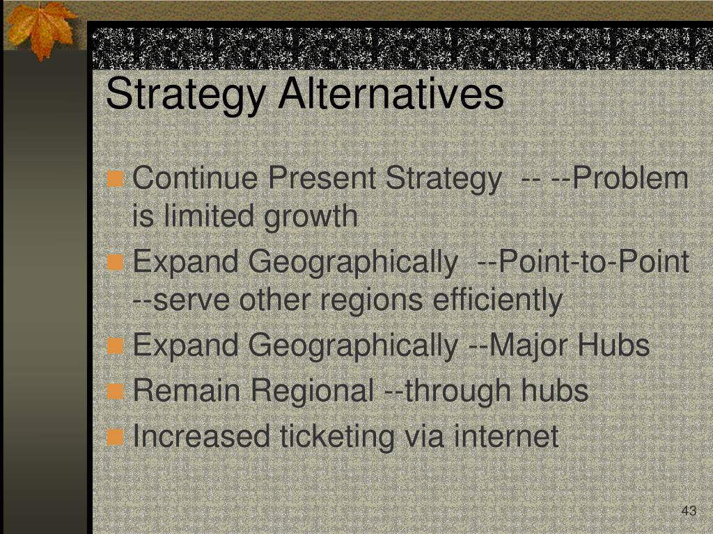 Strategy Alternatives