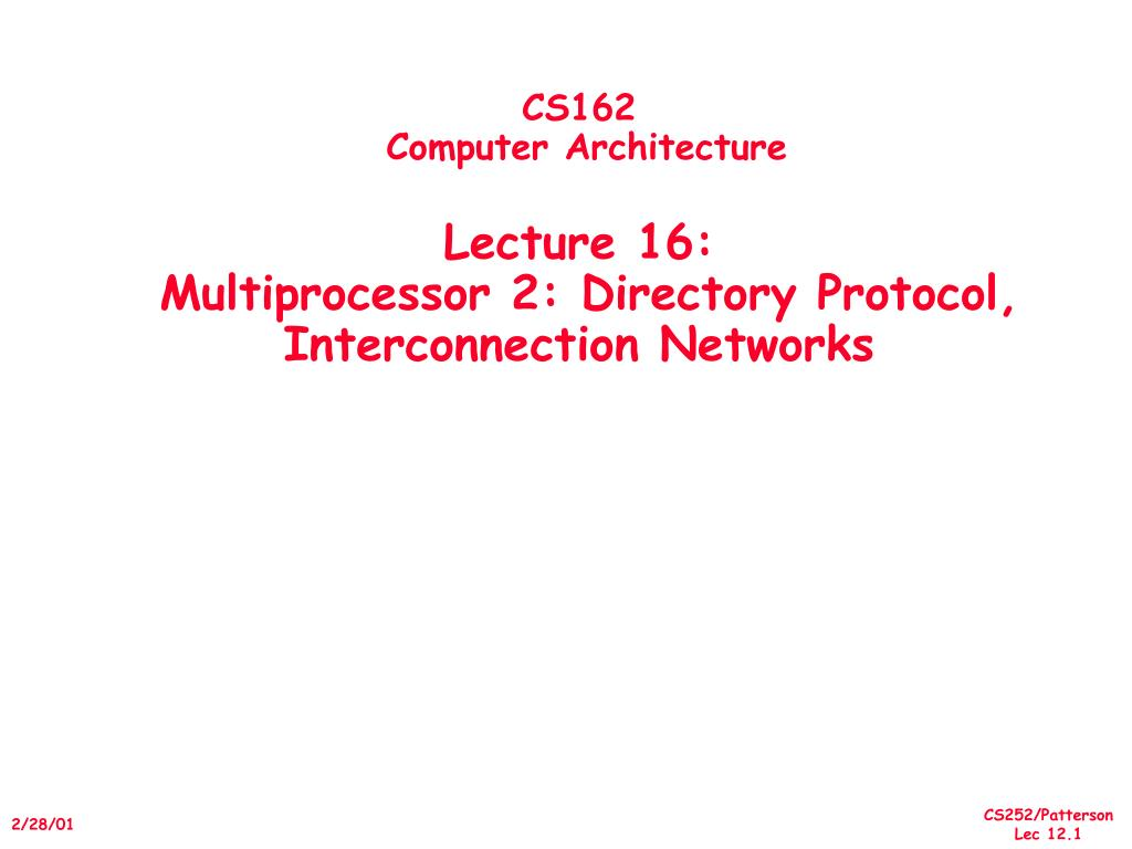 cs162 computer architecture lecture 16 multiprocessor 2 directory protocol interconnection networks l.