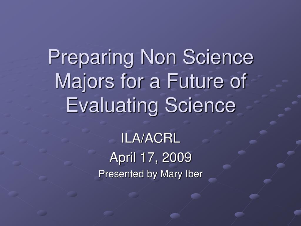 preparing non science majors for a future of evaluating science l.