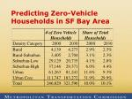 predicting zero vehicle households in sf bay area