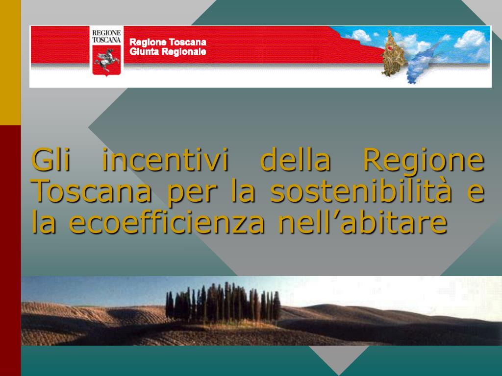 Gli incentivi della Regione Toscana per la sostenibilità e la ecoefficienza nell'abitare