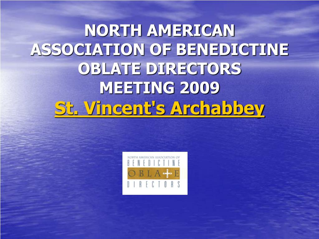 north american association of benedictine oblate directors meeting 2009 st vincent s archabbey l.