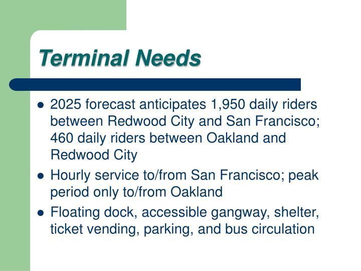 Terminal needs