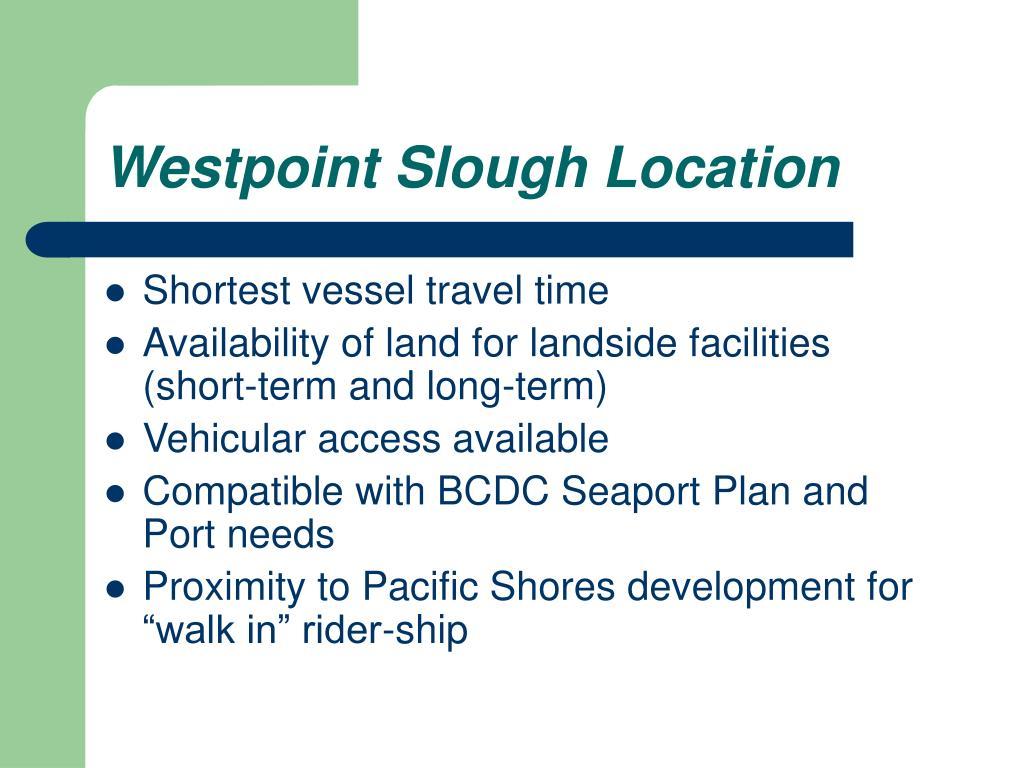Westpoint Slough Location