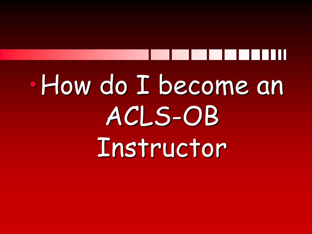 How do I become an ACLS-OB Instructor