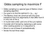 gibbs sampling to maximize f