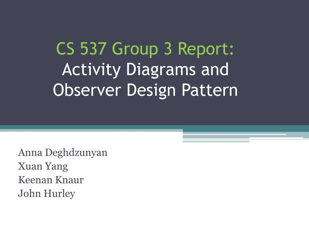 cs 537 group 3 report activity diagrams and observer design pattern l.
