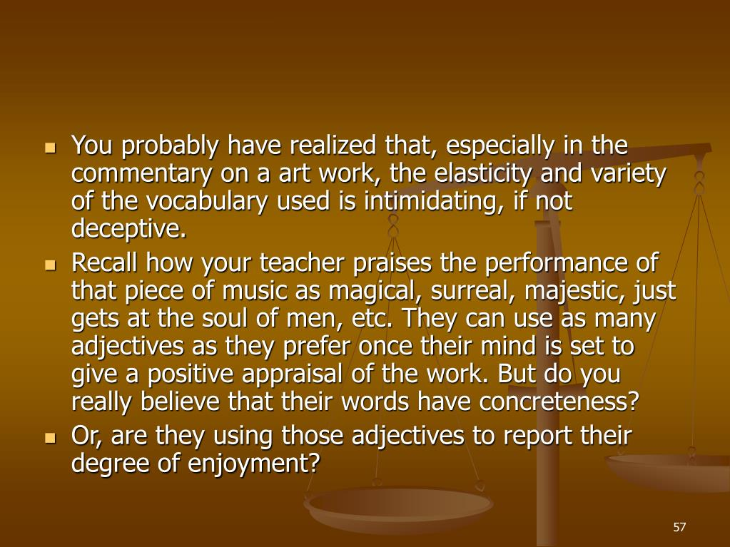 You probably have realized that, especially in the commentary on a art work, the elasticity and variety of the vocabulary used is intimidating, if not deceptive.
