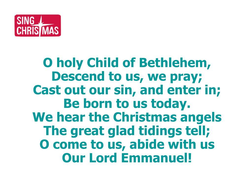 O holy Child of Bethlehem,