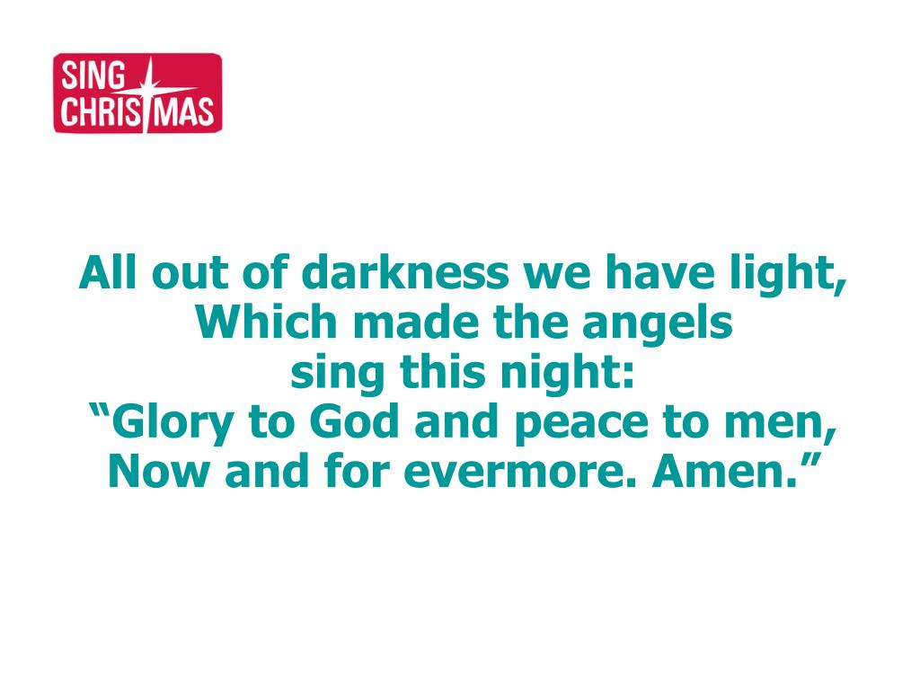 All out of darkness we have light,