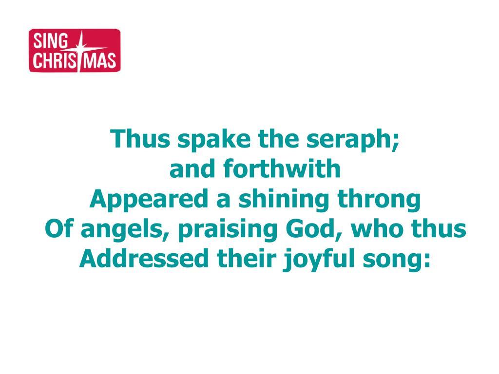 Thus spake the seraph;
