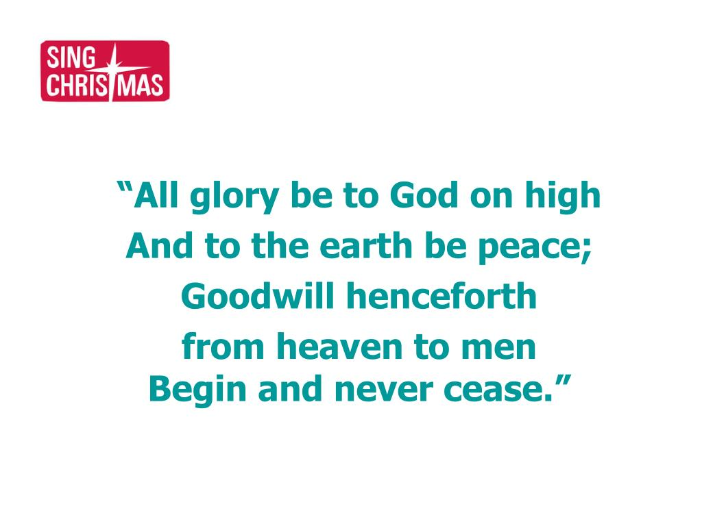"""""""All glory be to God on high"""